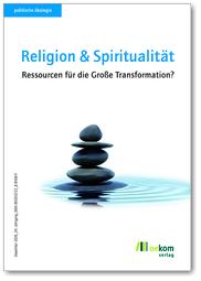 Politische Ökologie: Heft Religion und Spiritualität